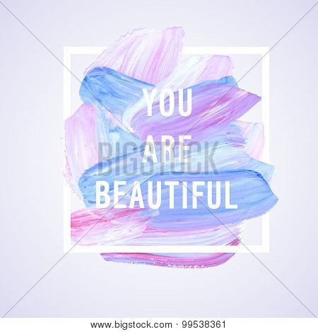 "Motivation Poster ""you Are Beatiful""."
