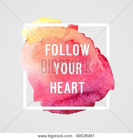 """Motivation Poster """"follow You Heart."""