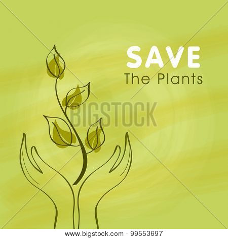 Human hand with plant on green background, can be used as poster, banner or flyer for Save the Plant concept.