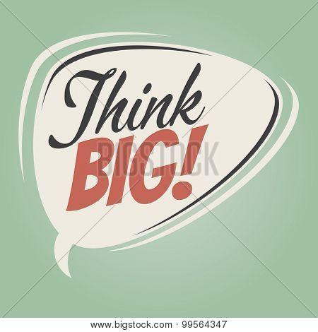 think big retro cartoon speech bubble