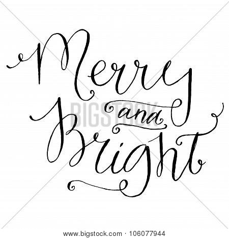 Merry and bright. Whimsical calligraphy for Christmas cards and posters, black vector lettering a