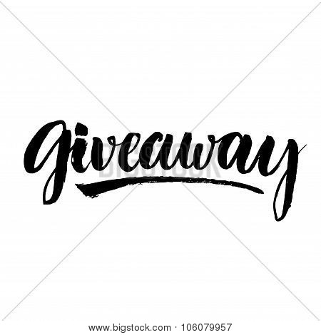 Giveaway banner for social media contests and special offer. Vector black ink brush lettering at whi