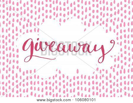 Giveaway banner for social media contests and special offer. Vector hand lettering at pink backgroun
