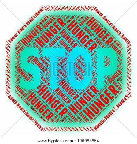 Stop Hunger Indicates Lack Of Food And Caution