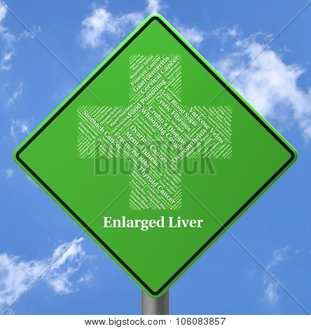 Enlarged Liver Represents Ill Health And Affliction