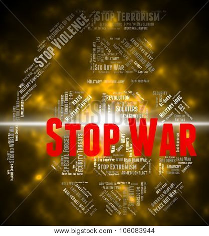Stop War Indicates Military Action And Bloodshed