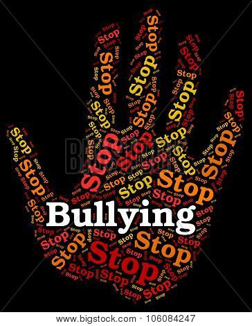 Stop Bullying Indicates Push Around And Caution