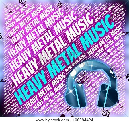 Heavy Metal Music Means Sound Track And Headbangers