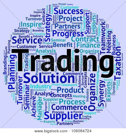 Trading Word Indicates Commercial Business And Exporting
