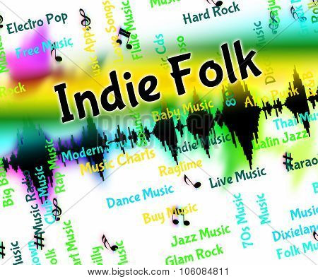 Indie Folk Represents Sound Track And Audio