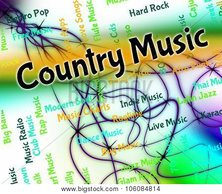 Country Music Represents Sound Tracks And Audio