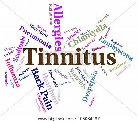 Tinnitus Problem Shows Poor Health And Ailment