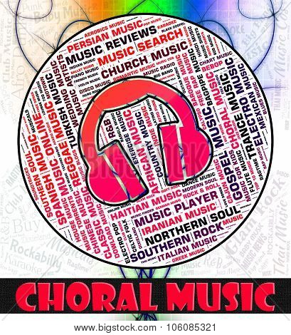 Choral Music Indicates Sound Track And Acoustic