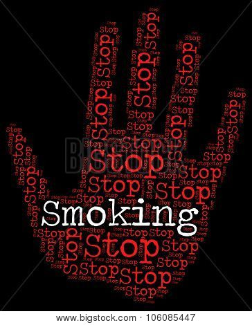 Stop Smoking Means Warning Sign And Caution