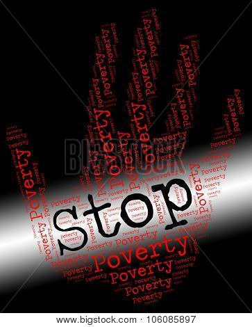 Stop Poverty Indicates Warning Sign And Control