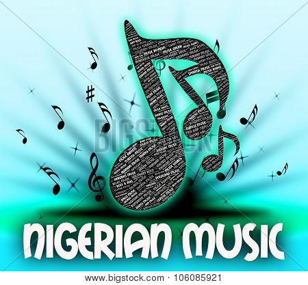 Nigerian Music Means Sound Track And Harmonies
