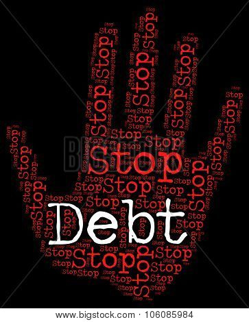 Stop Debt Represents Financial Obligation And Control
