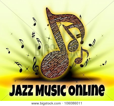 Jazz Music Online Represents World Wide Web And Band