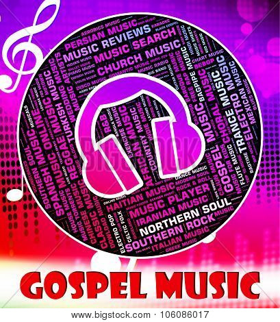Gospel Music Means New Testament And Christian