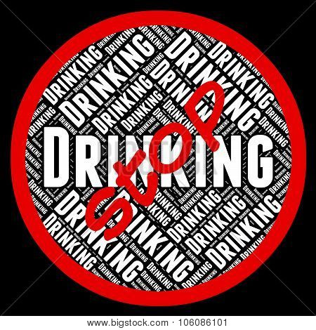 Stop Drinking Alcohol Represents Blind Drunk And Alcoholics