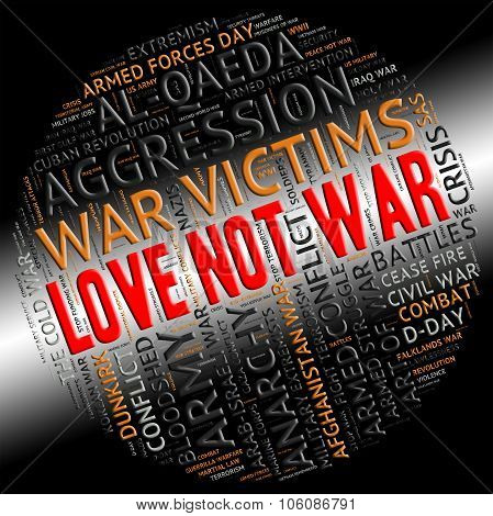 Love Not War Represents Military Action And Adoration