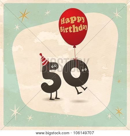 Vintage style funny 50th birthday Card  - Editable, grunge effects can be easily removed for a brand new, clean sign.