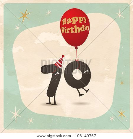 Vintage style funny 70th birthday Card  - Editable, grunge effects can be easily removed for a brand new, clean sign.