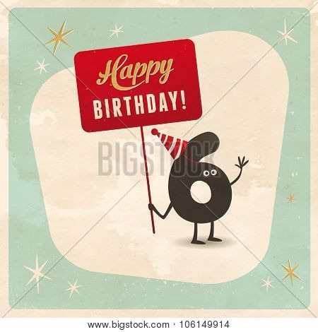 Vintage style funny 6th birthday Card  - Editable, grunge effects can be easily removed for a brand new, clean sign.