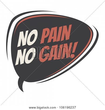 no pain no gain retro speech bubble