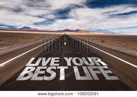Live Your Best Life written on desert road