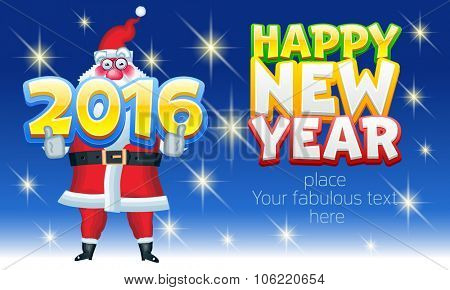 Vector  Happy new year greeting card with funny Santa Claus hold 2016 text. With place for your fabulous greeting text
