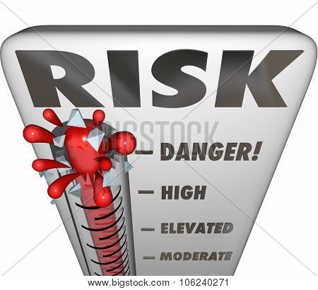 Risk word on thermometer to measure or assess your level of danger, liability and exposure to hazard