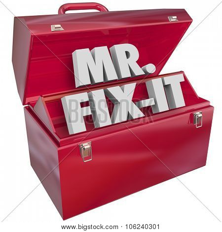Mr. Fix-It words inside a red metal toolbox to illustrate a handyman, repair service worker or building contractor on a job, project or task