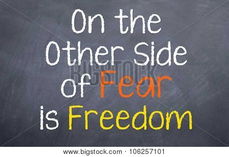On the Other Side of Fear...
