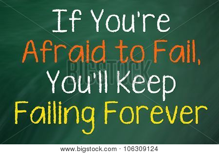 If You're Afraid to Fail...