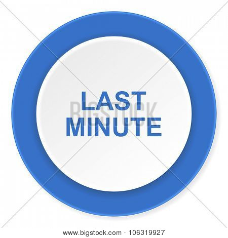 last minute blue circle 3d modern design flat icon on white background