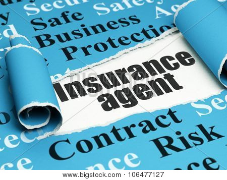 Insurance concept: black text Insurance Agent under the piece of  torn paper