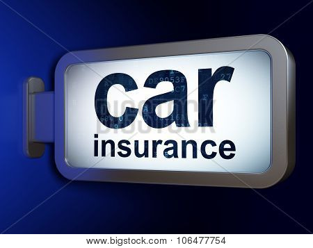 Insurance concept: Car Insurance on billboard background