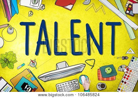 Talent Gifted Skills Abilities Capability Expertise Concept