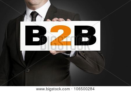 B2B Sign Is Held By Businessman Concept