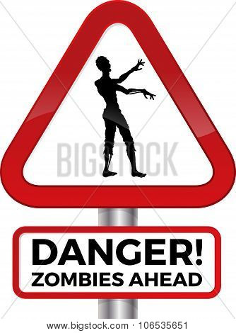 Danger Zombies Ahead Road Sign.