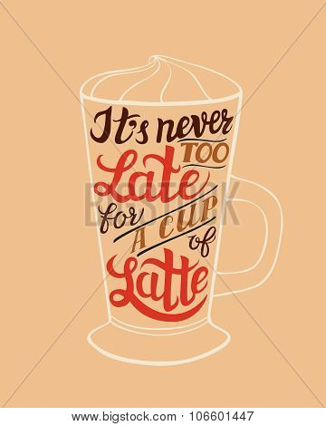 Hand Lettering Typography Latte Poster