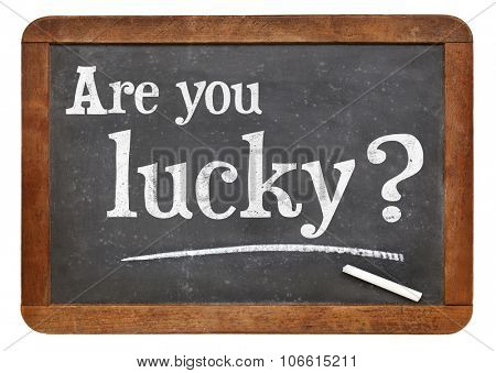 Are you lucky question on a vintage slate blackboard