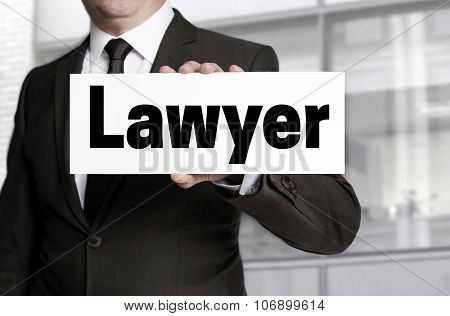 Lawyer Sign Is Held By Businessman Concept