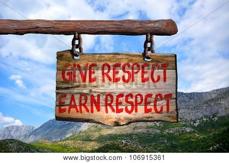 Give Respest, Earn Respect Motivational Phrase Sign