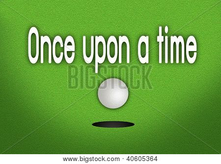 Once Upon A Time Putted Golfball Dropping Into The Cup