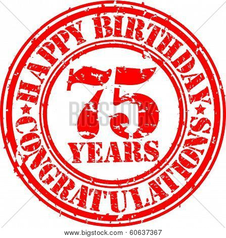 Happy Birthday 75 Years Grunge Rubber Stamp, Vector Illustration