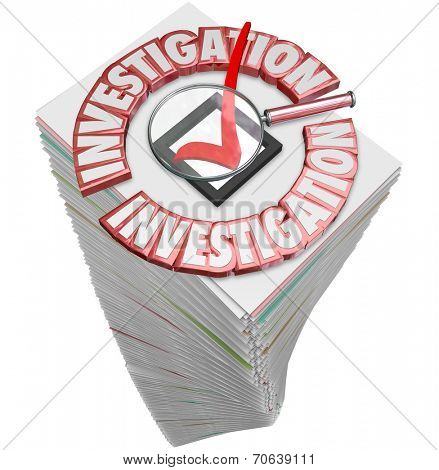 Investigation words on paper stack or paperwork document pile illustrating a high amount of work to research a project