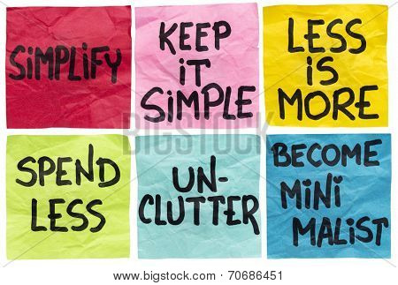 simplify, keep it simple, less id more, spend less, unclutter, become minimalist - a set of isolated crumpled sticky notes with handwritten advice and reminders