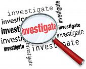stock photo of pry  - Magnfiying glass on the word investigate to illustrate detective or police work researching facts in a case - JPG